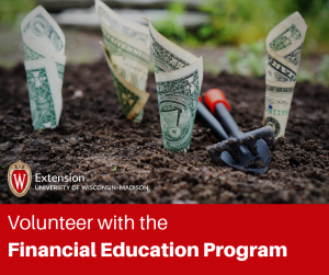 Volunteer with the Financial Education Program to help groups and individuals grow their financial stability.